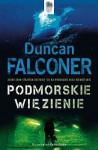 Podmorskie więzienie - Duncan Falconer