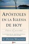 Apóstoles en la iglesia de hoy : esferas de autoridad : la restauración del ministerio apostólico en el nuevo mover de Dios - C. Peter Wagner
