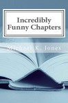 Incredibly Funny Chapters - Michael Jones