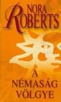 A némaság völgye (Kör-trilógia, #3) - Király Zsuzsa, Nora Roberts