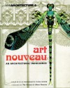 Art Nouveau an Architectural Indulgence: In Collaboration with the Victoria & Albert Museum - Andreas C. Papadakis