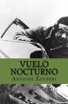 Vuelo Nocturno (Spanish Edition) - Antoine de saint Exuperi, Yordi Abreu