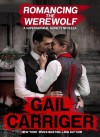 Romancing the Werewolf - Gail Carriger