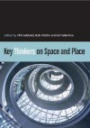Key Thinkers on Space and Place - Phil J. Hubbard, Rob Kitchin, Phil Hubbard