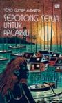 Sepotong Senja untuk Pacarku: Sebuah Komposisi Dalam 13 Bagian - Seno Gumira Ajidarma