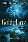 Goldglanz (German Edition) - Christina Farley, Silke Steffens