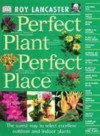 Perfect Plant Perfect Place (The American Edition) - Roy Lancaster