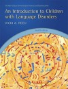 An Introduction to Children with Language Disorders (4th Edition) (Allyn & Bacon Communication Sciences and Disorders) - Vicki A. Reed