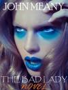 The Bad Lady (Novel) - John Meany