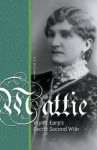 Mattie: Wyatt Earp's Secret Second Wife - E. C. Meyers