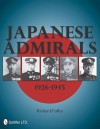 Japanese Admirals 19261945 - Richard Fuller