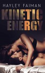 Kinetic Energy (Forbidden Love Book 2) Kindle Edition by Hayley Faiman (Author),‎ Pink Ink Designs (Illustrator),‎ Ellie McLove (Editor) - Hayley Faiman