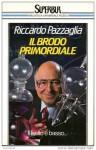 Il brodo primordiale - Riccardo Pazzaglia