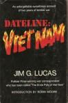 Dateline: Viet Nam - Jim G. Lucas
