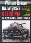 Największe oszustwa w II wojnie światowej - William B. Breuer