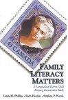 Family Literacy Matters: A Longitudinal Parent/Child Literacy Intervention Study - Linda M. Phillips, Ruth Hayden