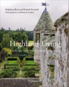 Highland Living: Landscape, Style, and Traditions of Scotland - Franck Ferrand, Guillaume de Laubier, Stéphane Bern, Lady Cawdor