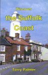 Discover The Suffolk Coast - Terry Palmer