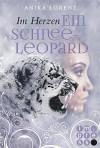 Im Herzen ein Schneeleopard (Heart against Soul 1) - Anika Lorenz