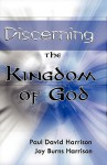 Discerning the Kingdom of God - Paul David Harrison, Joy Burns Harrison