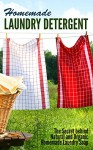 Homemade Laundry Detergent: The Secret behind Natural and Organic Homemade Laundry Soap - Amina Jacob