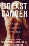 Breast Cancer: Society Shapes an Epidemic - Susan J. Ferguson, Anne S. Kasper