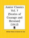 Stories of Courage and Heroism: Junior Classics Part 7 - William Patten