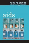 Aids (Perspectives On Diseases And Disorders) - Katerine Macfarlane