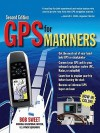 GPS for Mariners, 2nd Edition: A Guide for the Recreational Boater: A Guide for the Recreational Boater - Robert Sweet