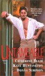 Untameable - Catherine Blair, Kate Huntington, Donna Lea Simpson