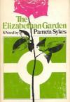 The Elizabethan Garden: A Novel - Pamela Sykes