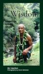Voices of Wisdom: Hawaiian Elders Speak - M.J. Harden