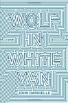 Wolf in White Van: A Novel by John Darnielle (2014-09-16) - John Darnielle;
