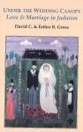 Under the Wedding Canopy: Love and Marriage in Judaism - David C. Gross