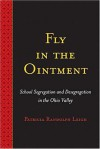 Fly in the Ointment: School Segregation and Desegregation in the Ohio Valley - Patricia Randolph Leigh