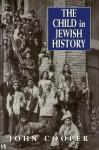 Child in Jewish History - John Cooper