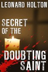 Secret of the Doubting Saint - Leonard Holton