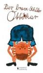 Der Brave Schüler Ottokar - Ottokar Domma, Karl (Illustrator) Schrader