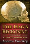 The Hag's Reckoning — A Short Story from A Feast of Infinite Rot - Andrew Van Wey