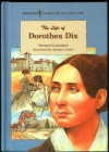 The Life of Dorothea Dix (Pioneers in Health and Medicine) - Elizabeth Schleichert