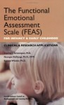 The Functional Emotional Assessment Scale (FEAS) for Infancy and Early Childhood: Clinical and Research Applications - Stanley I. Greenspan, Serena Wieder