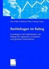 Rechtsfragen Im Rating: Grundlagen Und Implikationen Von Ratings Fur Agenturen, Investoren Und Geratete Unternehmen - Ann-Kristin Achleitner, Oliver Everling