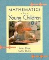 Mathematics for Young Children - Jean M. Shaw, Sally Blake