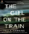 The Girl on the Train - Paula Hawkins, India Fisher, Louise Brealey, Clare Corbett