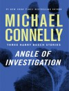 Angle of Investigation - Michael Connelly