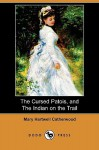 The Cursed Patois, and the Indian on the Trail (Dodo Press) - Mary Hartwell Catherwood