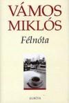 Félnóta - Miklós Vámos