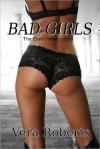 The Erotic Intoxication: Bad Girls - Vera Roberts