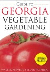Guide to Georgia Vegetable Gardening - Walter Reeves, Walter Reeves