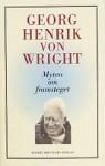 Myten om framsteget: Tankar 1987-1992 med en intellektuell självbiografi - Georg Henrik von Wright